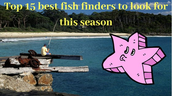 Top 15 fish finders for this season