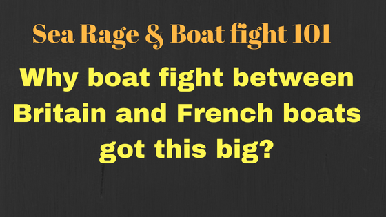 Why boat fight between Britain and French boats got this big?