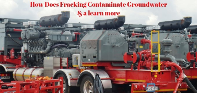 how does fracking contaminate groundwater